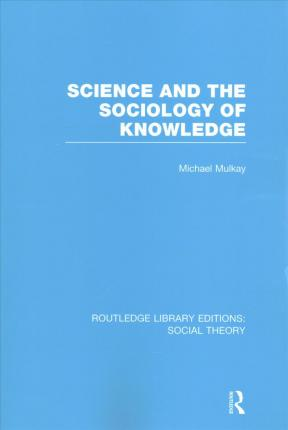 Science and the Sociology of Knowledge