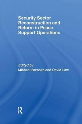 Security Sector Reconstruction and Reform in Peace Support Operations