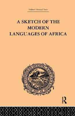 A Sketch of the Modern Languages of Africa: Volume I