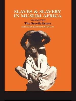 Slaves and Slavery in Africa: Volume 2