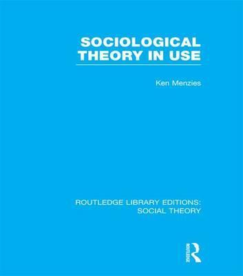 Sociological Theory in Use