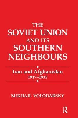 The Soviet Union and Its Southern Neighbours