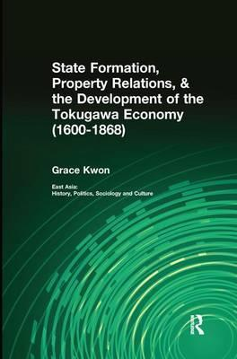 State Formation, Property Relations, & the Development of the Tokugawa Economy (1600-1868)