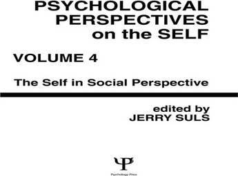 Psychological Perspectives on the Self: Volume 4