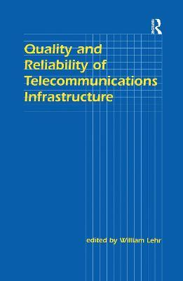 Quality and Reliability of Telecommunications Infrastructure
