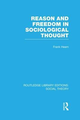Reason and Freedom in Sociological Thought
