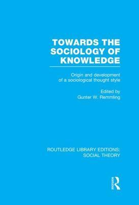 Towards the Sociology of Knowledge