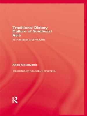 Traditional Dietary Culture Of Southeast Asia