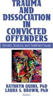 Trauma and Dissociation in Convicted Offenders