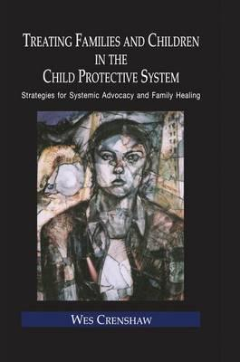 Treating Families and Children in the Child Protective System
