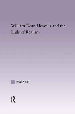 William Dean Howells and the Ends of Realism