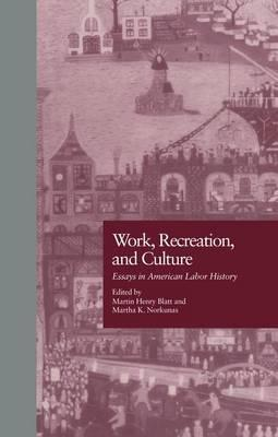 Work, Recreation, and Culture