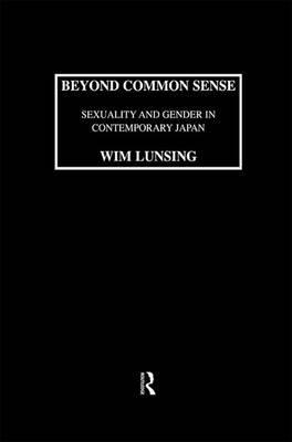 Beyond Common Sense: Sexuality and Gender in Contemporary Japan