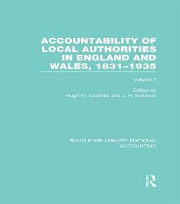 Accountability of Local Authorities in England and Wales, 1831-1935 Volume 2: Volume 2