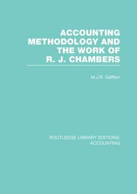 Accounting Methodology and the Work of R. J. Chambers