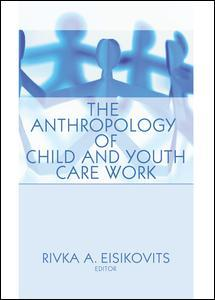 THE ANTHROPOLOGY OF CHILD AND YOUTH