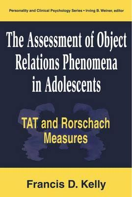 The Assessment of Object Relations Phenomena in Adolescents: Tat and Rorschach Measu
