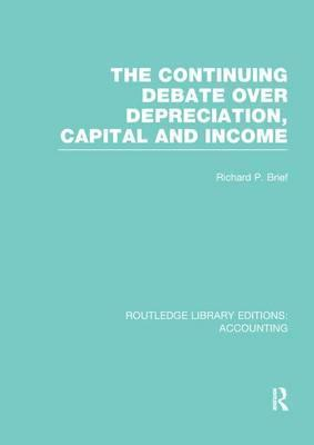 The Continuing Debate Over Depreciation, Capital and Income