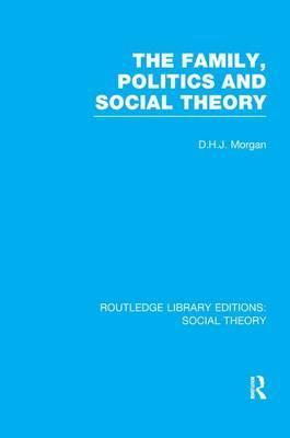 The Family, Politics, and Social Theory