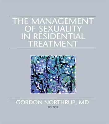 The Management of Sexuality in Residential Treatment