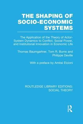 The Shaping of Socio-Economic Systems