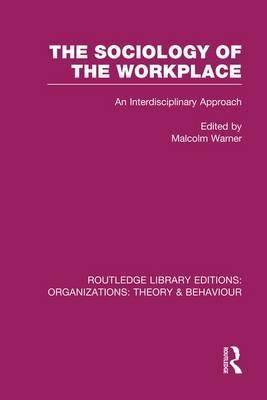 The Sociology of the Workplace