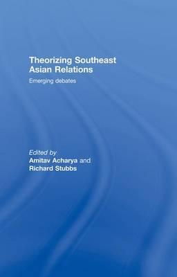 Theorizing Southeast Asian Relations