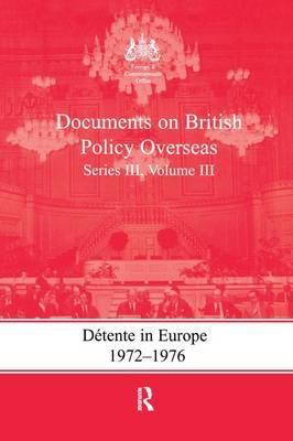 Detente in Europe, 1972-1976: Series III, Volume III