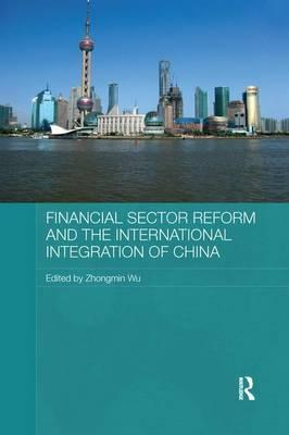Financial Sector Reform and the International Integration of China
