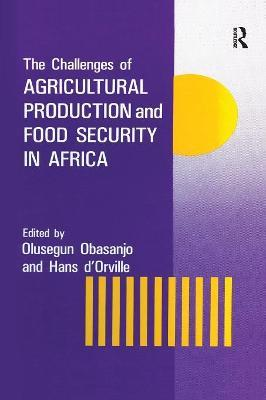 The Challenges Of Agricultural Production And Food Security In Africa