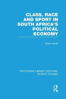 Class, Race and Sport in South Africa's Political Economy