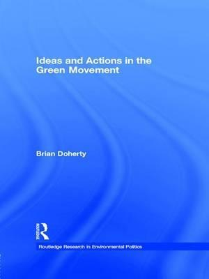 Ideas and Actions in the Green Movement