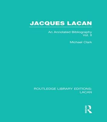Jacques Lacan (Volume II)
