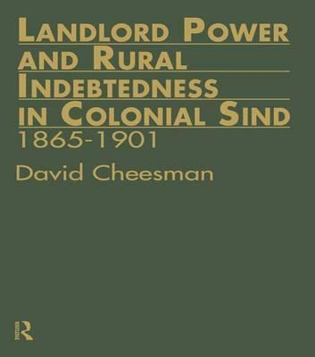 Landlord Power and Rural Indebtedness in Colonial Sind