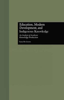 Education, Modern Development, and Indigenous Knowledge