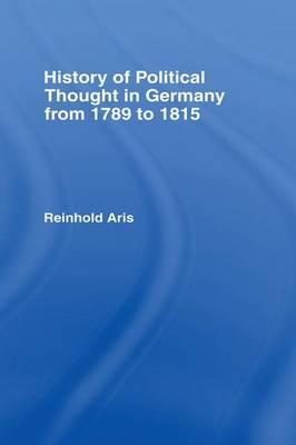 History of Political Thought in Germany 1789-1815