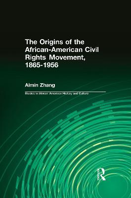 The Origins of the African-American Civil Rights Movement 1865-1956