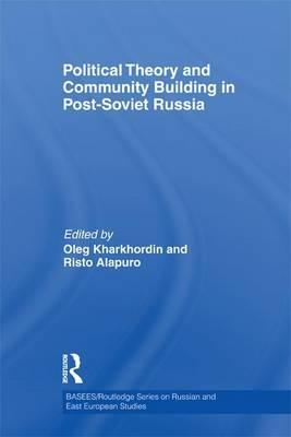 Political Theory and Community Building in Post-Soviet Russia