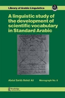Linguistic Study of the Development of Scientific Vocabulary in Standard Arabic
