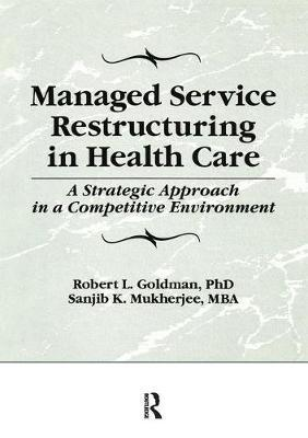 Managed Service Restructuring in Health Care