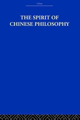 The Spirit of Chinese Philosophy