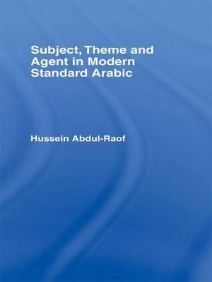 Subject, Theme and Agent in Modern Standard Arabic