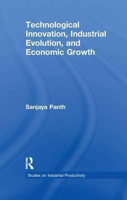 Technological Innovation, Industrial Evolution, and Economic Growth