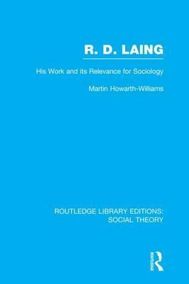 R.D. Laing: His Work and its Relevance for Sociology