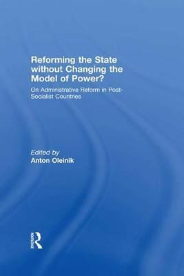 Reforming the State Without Changing the Model of Power?