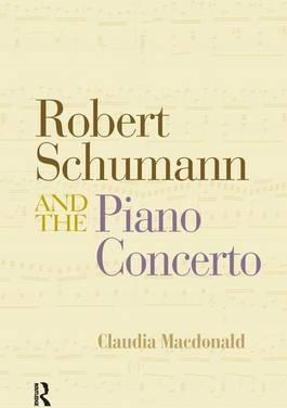 Robert Schumann and the Piano Concerto