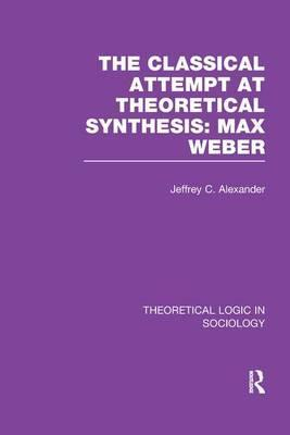 Classical Attempt at Theoretical Synthesis (Theoretical Logic in Sociology)