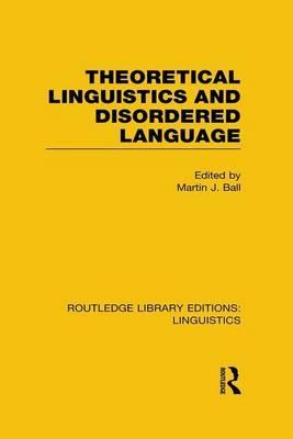 Theoretical Linguistics and Disordered Language