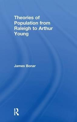 Theories of Population from Raleigh to Arthur Young
