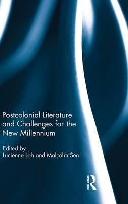 Postcolonial Literature and Challenges for the New Millennium
